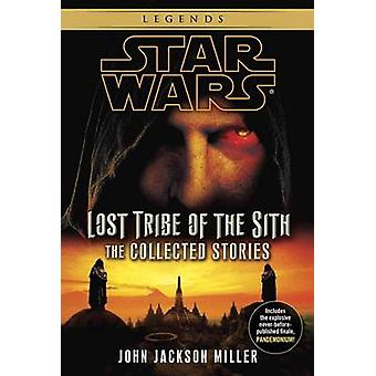 Lost Tribe of the Sith - The Collected Stories by John Jackson Miller