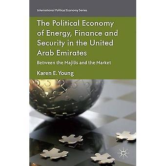 Den politiske økonomi energi økonomi og sikkerhed i de Forenede Arabiske Emirater mellem Majilis og marked af unge & Karen E.