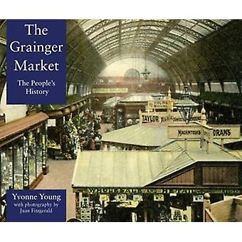 The Grainger Market: A People's History (Paperback) by Young Yvonne