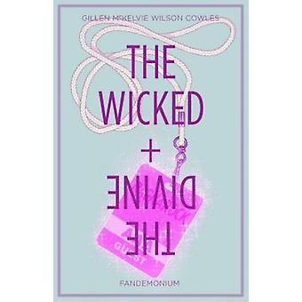 The Wicked + The Divine Volume 2: Fandemonium (Wicked & the Divine Tp) (Paperback) by Gillen Kieron McKelvie Jamie Wilson Matt