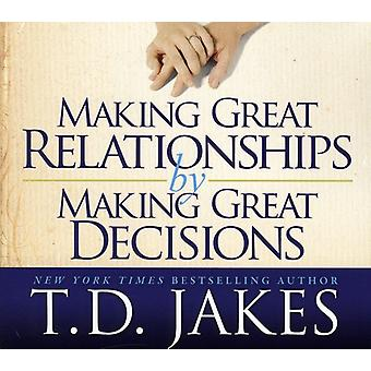TD Jakes - at gøre store relationer ved at gøre store Decisio [CD] USA import