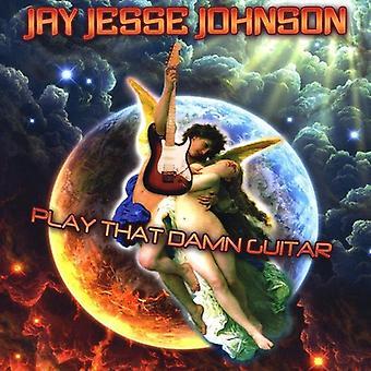 Jay Jesse Johnson - Play That Damn Guitar [CD] USA import