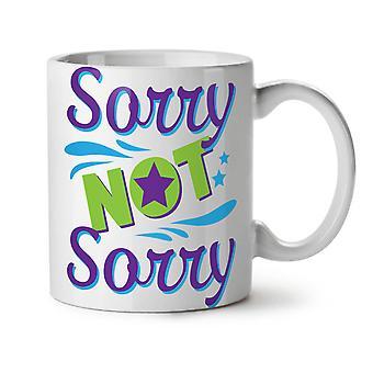 Lo siento no broma Cool nuevo té blanco taza de café de cerámica 11 oz | Wellcoda