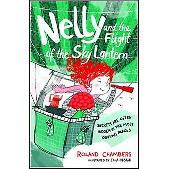 Nelly and the Flight of the Sky Lantern by Roland Chambers - 97801927