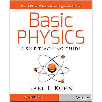 Grundlagen der Physik - eine selbstlernende Anleitung per Karl F. Kuhn - 9780471134473