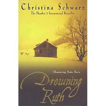 Drowning Ruth by Christina Schwarz - 9780747264651 Book