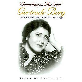 -Something on My Own - - Gertrude Berg and American Broadcasting - 1929
