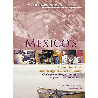 Mexico's overgang naar een op kennis gebaseerde economie - uitdagingen en tegenstander