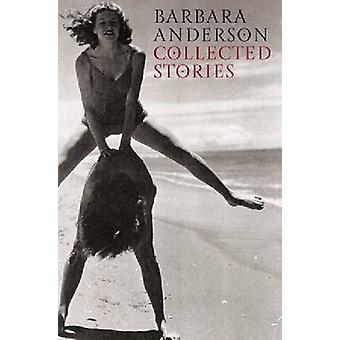 Collected Stories by Barbara Anderson - 9780864734983 Book