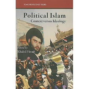 L'Islam politique, l'idéologie et la pratique de Khaled Hroub - 978086356659