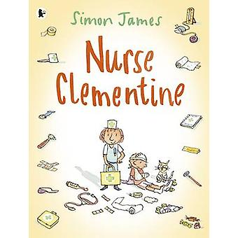 Nurse Clementine by Simon James - Simon James - 9781406352511 Book
