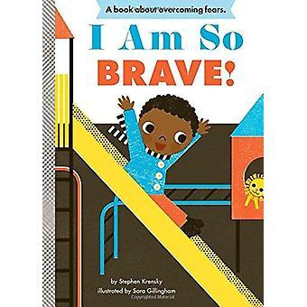Ich bin So mutig! von Stephen Krensky - Sara Gillingham - 9781419709371 B