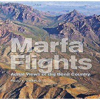 Marfa Flights - Aerial Views of Big Bend Country by Paul V. Chaplo - 9