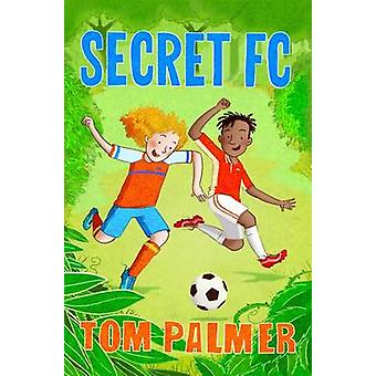 Secret FC by Tom Palmer - Garry Parsons - 9781781126875 Book
