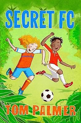 Secret FC by Tom Palmer - Garry Parsons - 9781781126875 Book