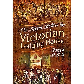 Den hemliga världen av den viktorianska Lodging House av Joseph O'Neill - 9