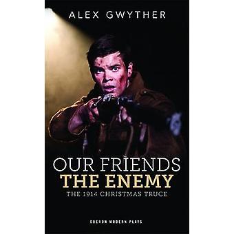 Våra vänner - fienden genom Alex Gwyther - 9781783191147 bok