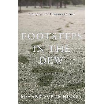 Footsteps in the Dew - Tales from the Chimney Corner by Edward Forde H