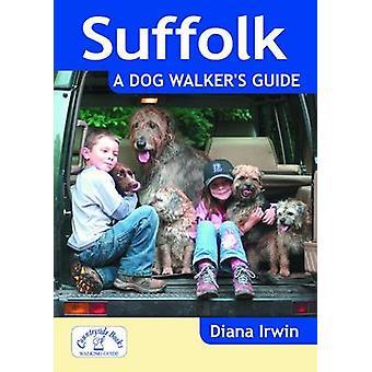 Suffolk a Dog Walker's Guide by Diana Irwin - 9781846743207 Book