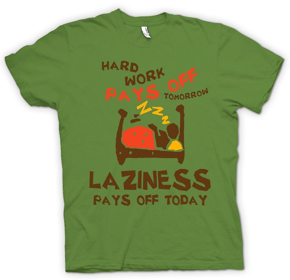 Mens T-shirt - Hard Work Pays Off Tomorrow, Laziness Pays Off Today
