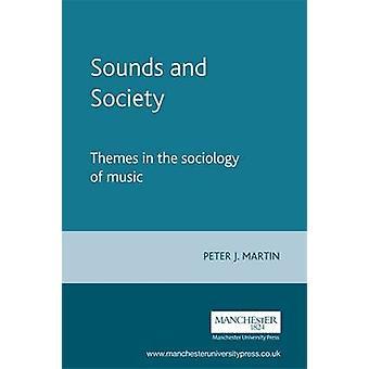 Sons et la société - thèmes de la sociologie de la musique par Peter J. Mart