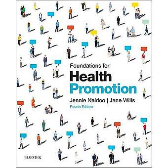Foundations for Health Promotion (4th Revised edition) by Jennie Naid