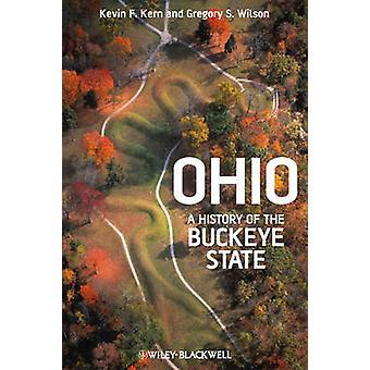 Ohio - en historie af Buckeye staten af Kevin F. Kern - Gregory S. Wi