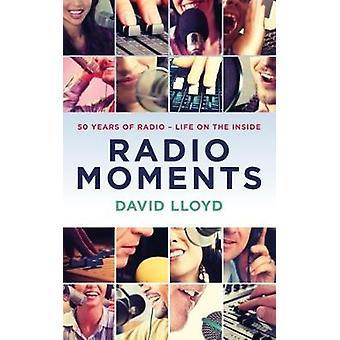 Radio Moments - 50 Years of Radio - Life on the Inside - 9781785902727