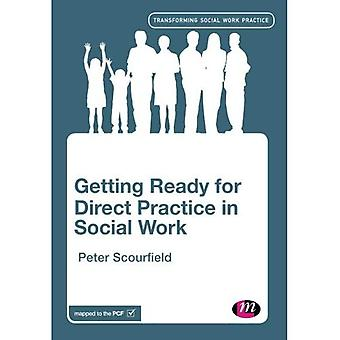 Getting Ready for Direct Practice in Social Work (Transforming Social Work Practice Series)