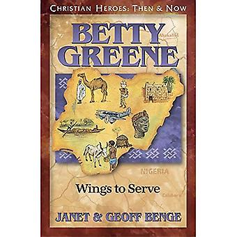 Betty Greene: Wings to Serve: Christian Heroes, Then & Now