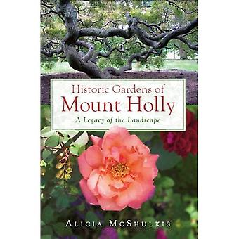 Historic Gardens of Mount Holly: A Legacy of the Landscape