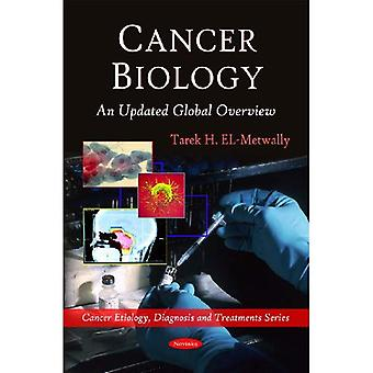 Cancer Biology: An Updated Global Overview