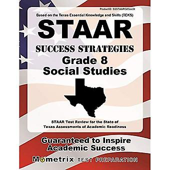 STAAR Success Strategies Grade 8 Social Studies Study Guide: STAAR Test Review for the State of Texas Assessments...