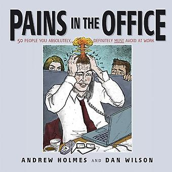 Pijn in het Bureau: 50 mensen die je absoluut, absoluut moet vermijden op het werk
