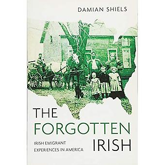 Den glemte irsk: Irsk Emigrant erfaringer i Amerika