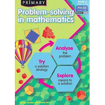 Primary Problem-solving in Mathematics: Bk.E: Analyse, Try, Explore