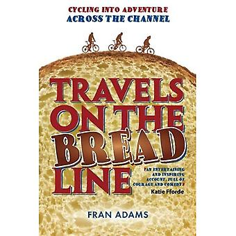 Travels on the Breadline: Cycling into Adventure Across the Channel