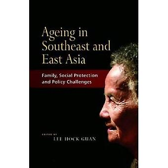 Ageing in Southeast and East Asia: Family, Social Protection, and Policy Challenges