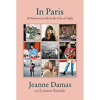 In Paris: 20 Frauen auf das Leben in der Stadt der Lichter