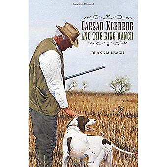 Caesar Kleberg and the King Ranch: A Vision for Wildlife Conservation in Texas