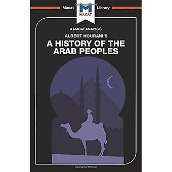 A History of the Arab Peoples (The Macat Library)