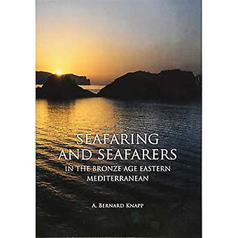 Seafaring and Seafarers in the Bronze Age Eastern Mediterranean