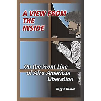 A View from the Inside - On the Front Line of Afro-American Liberation