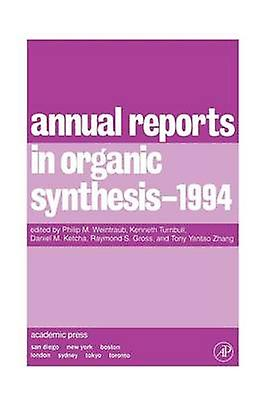 Annual Reports in Organic Synthesis 1994 by Weintraub & Philip M.