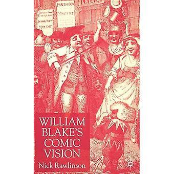William Blakes Comic Vision by Rawlinson & Nick