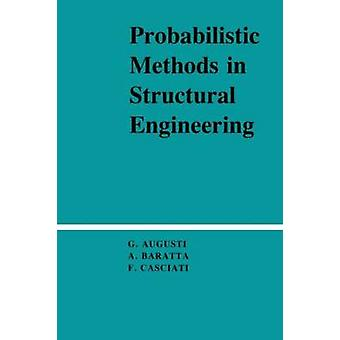 Probabilistic Methods in Structural Engineering by Augusti & Giuliano