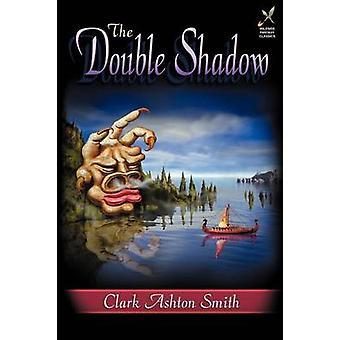 The Double Shadow by Smith & Clark Ashton