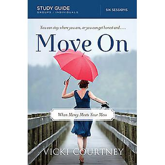 Move on When Mercy Meets Your Mess by Courtney & Vicki