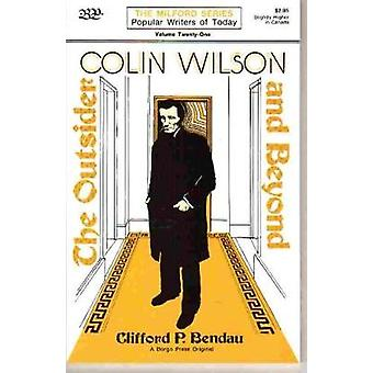 Colin Wilson The Outsider and Beyond by Bendau & Clifford P.