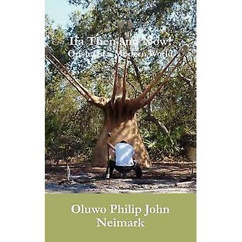 IFA-toen en nu Orisha in een moderne wereld door John Neimark & Oluwo Philip